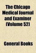 The Chicago Medical Journal and Examiner (v. 52)