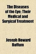 The Diseases of the Eye; Their Medical and Surgical Treatment