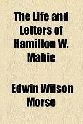 The life and letters of Hamilton W. Mabie
