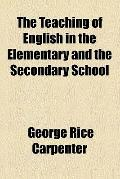 The teaching of English in the elementary and the secondary school (1913)