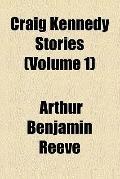 Craig Kennedy stories (v. 1)