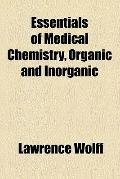 Essentials of medical chemistry, organic and inorganic