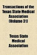 Transactions of the Texas State Medical Association (v. 31)