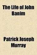 The Life of John Banim, the Irish Novelist