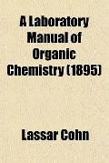 A Laboratory Manual of Organic Chemistry (1895)