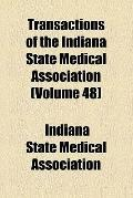 Transactions of The Indiana State Medical Association (no. 48)