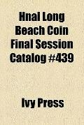 Hnai Long Beach Coin Final Session Catalog #439