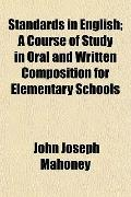 Standards in English; A Course of Study in Oral and Written Composition for Elementary Schools