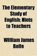 The Elementary Study of English; Hints to Teachers