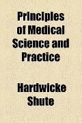 Principles of medical science and practice