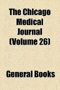 The Chicago Medical Journal (v. 26)