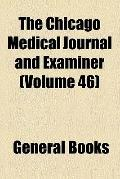 The Chicago Medical Journal and Examiner (v. 46)