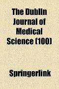 The Dublin journal of medical science (v. 100)