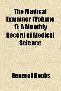 The Medical examiner (v. 1)