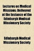 Lectures on Medical Missions