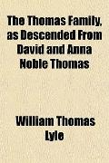The Thomas Family, as Descended From David and Anna Noble Thomas