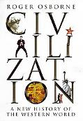 Civilization A New History of the Western World