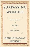 Surpassing Wonder The Invention of the Bible and the Talmuds