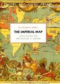 The Imperial Map: Cartography and the Mastery of Empire