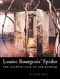 Louise Bourgeois' Spider The Architecture of Art-Writing