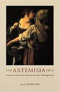 Artemisia Files Artemisia Gentileschi for Feminists And Other Thinking People