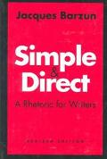 Simple & Direct A Rhetoric for Writers