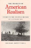 Problem of American Realism Studies in the Cultural History of a Literary Idea