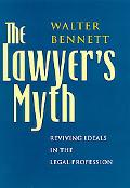 Lawyer's Myth Reviving Ideals in the Legal Profession