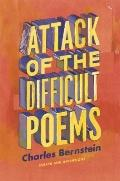 Attack of the Difficult Poems : Essays and Inventions