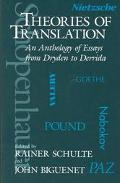 Theories of Translation An Anthology of Essays from Dryden to Derrida