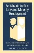 Antidiscrimination Law and Minority Employment Recruitment Practices and Regulatory Constraints