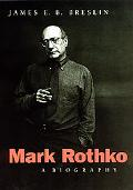 Mark Rothko A Biography