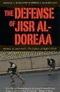 The Defense of Jisr al-Doreaa: With E. D. Swinton's