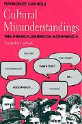 Cultural Misunderstandings The French-American Experience
