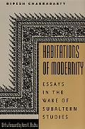 Habitations of Modernity Essays in the Wake of Subaltern Studies