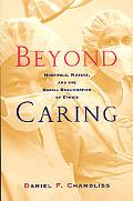 Beyond Caring Hospitals, Nurses, and the Social Organization of Ethics