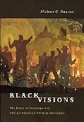 Black Visions The Roots of Contemporary African-American Political Ideologies