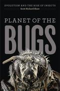 Planet of the Bugs : Evolution and the Rise of Insects