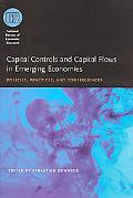 Capital Controls and Capital Flows in Emerging Economies Policies, Practices, and Consequences