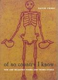 Of No Country I Know New and Selected Poems and Translations