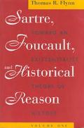 Sartre, Foucault and Reason in History Toward an Existentialist Theory