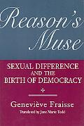 Reason's Muse Sexual Difference and the Birth of Democracy