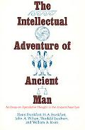 Intellectual Adventure of Ancient Man An Essay on Speculative Thought in the Ancient Near East
