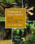 Mammals of South America Marsupials, Xenarthrans, Shrews, and Bats