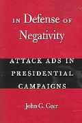 In Defense of Negativity Attack Ads in Presidential Campaigns