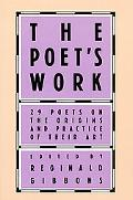 Poets Work 29 Poets on the Origins and Practice of Their Art