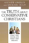 Truth About Conservative Christians What They Think And What They Believe