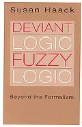 Deviant Logic, Fuzzy Logic Beyond the Formalism