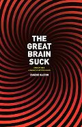 The Great Brain Suck: And Other American Epiphanies