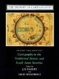 History of Cartography Cartography in the Traditional Islamic and South Asian Societies, Book 1